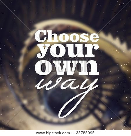 Choose your own way - poster with quote on the blurred background. Typographic background website banner.