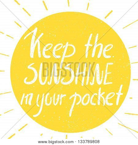 Sunshine poster. Hand drawn illustration with hand lettering. Vintage sun with sunburst and text inside.
