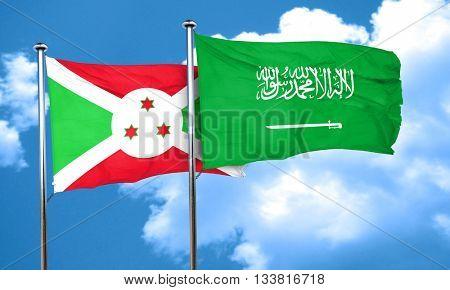 Burundi flag with Saudi Arabia flag, 3D rendering