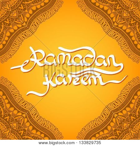Ramadan Kareem. Yellow greeting background. Islamic ornament. Calligraphy. Ink hand drawn inscription. Typography. Brush lettering. Arabic lantern and inscription Ramadan Kareem.