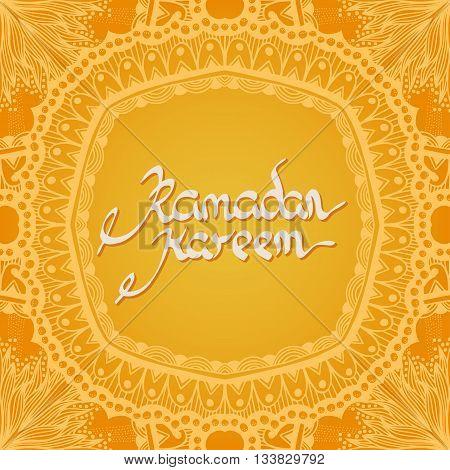 Ramadan Kareem. Yellow greeting background. Islamic ornament. Calligraphy. Ink hand drawn inscription. Typography. Brush lettering. Arabic lantern and inscription Ramadan Kareem.