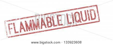 Flammable Liquid Red Rubber Stamp On White