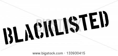Blacklisted Black Rubber Stamp On White