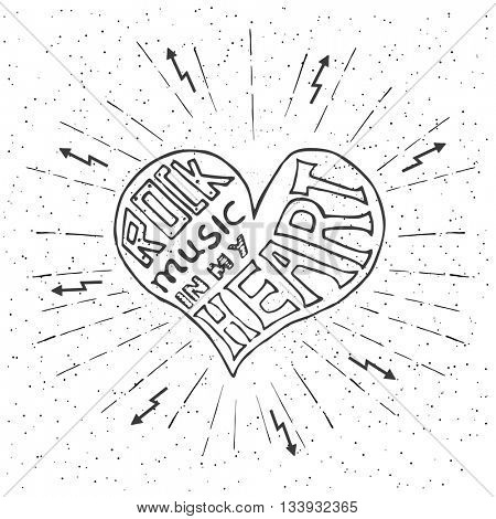 Rock music in my heart. Hand drawn lettering design with heart. Typography concept for t-shirt design or web site.