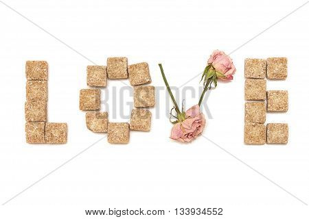 Text love of roses and cane sugar isolated on a white background. Series: Sweet love sweet dreams