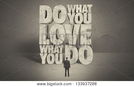 An elegant business person getting advice to do what you love from big letters illustration in grey empty environment concept