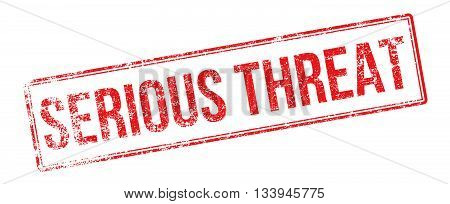 Serious Threat Red Rubber Stamp On White