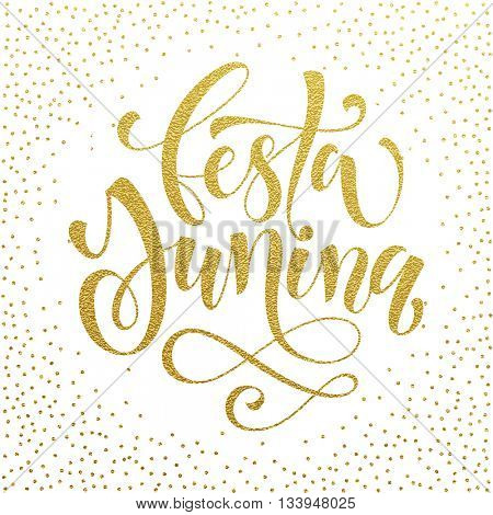 Festa Junina celebration golden greeting card. Summer Solstice Day holiday in  Portuguese and Brazilian.. Gold glitter lettering.