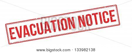 Evacuation Notice Red Rubber Stamp On White