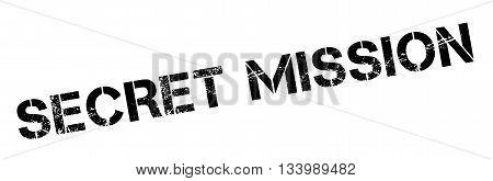 Secret Mission Black Rubber Stamp On White