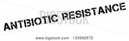 Antibiotic Resistance Black Rubber Stamp On White