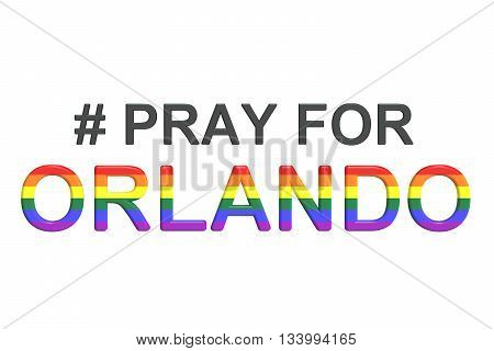 Pray For Orlando concept 3D rendering isolated on white background