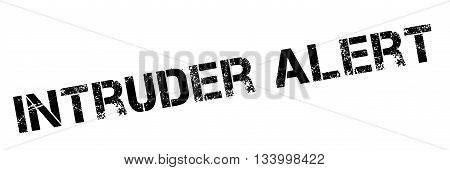 Intruder Alert Black Stamp On White