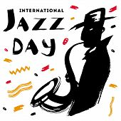 Vector Hand Drawn Illustration For International Jazz Day With Expressive Lettering, Color Spots And poster