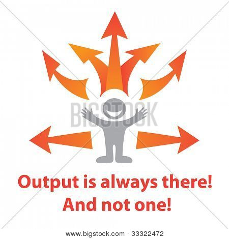 Output is always there! And not one! - Vector illustration - the possible ways out