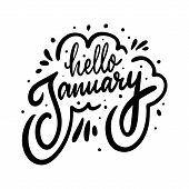 Hello January Holiday Phrase. Hand Drawn Vector Lettering. Black Ink. Isolated On White Background. poster