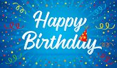 Happy Birthday Lettering Text In Party Hat, Colorful Confetti And Ribbons On Blue. Birthday Calligra poster
