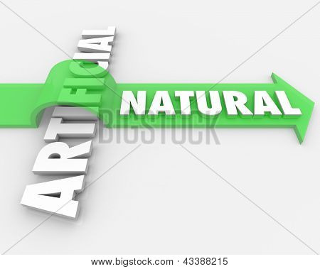 The word Natural jumping over the word Artificial on an arrow to symbolize the benefits and health advantages of choosing real versus synthetic or unnatural ingredients