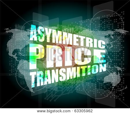 Business Concept, Asymmetric Price Transmition Digital Touch Screen Interface