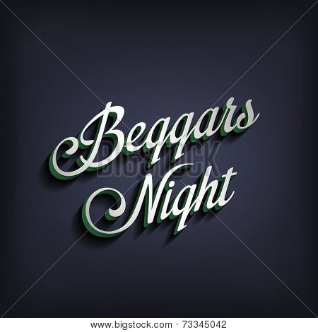 Beggars Night type calligraphic typography. Greeting Invitation card calligraphy element classic vintage retro style design.