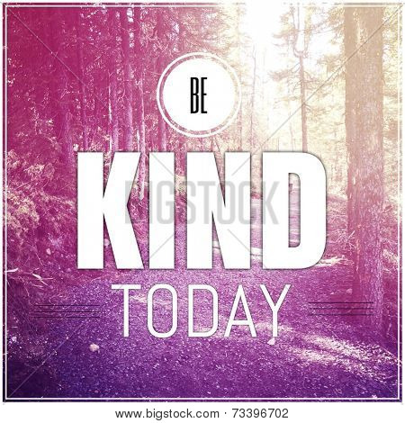 Inspirational Typographic Quote - Be kind today
