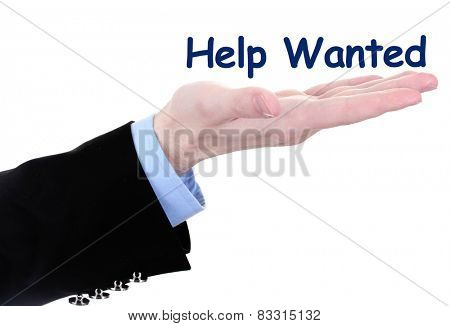 Help Wanted phrase on businessman's hand isolated on white