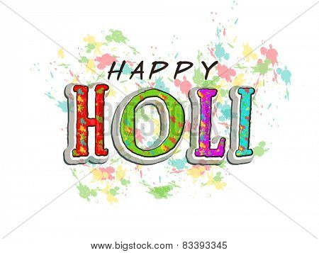 Creative text Happy Holi on colorful splash background, can be used as poster or banner design.