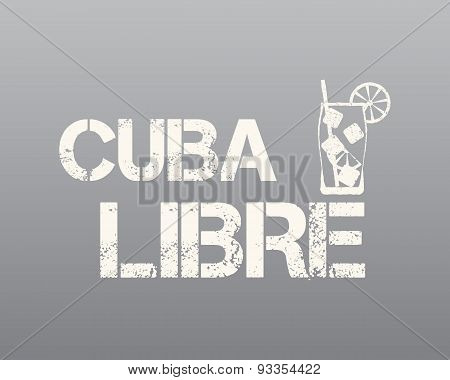 Cuba Libre Sign With Silhouette Cocktail. Retro Design. Isolated On Grey Background. Vector