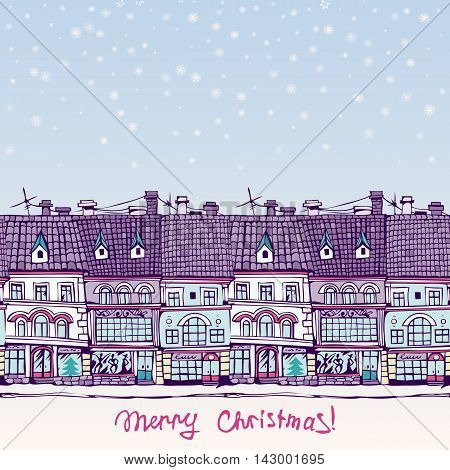 Christmas card with a seamless row of town houses. Hand-drawn illustration. Vector.