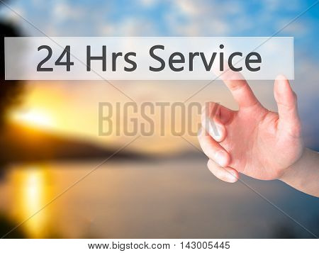 24 Hrs Service - Hand Pressing A Button On Blurred Background Concept On Visual Screen.