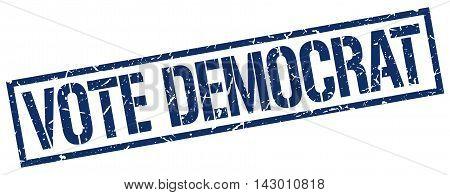 vote democrat stamp. blue grunge square isolated sign