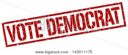 vote democrat stamp. red grunge square isolated sign