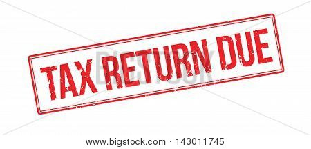 Tax Return Due Rubber Stamp
