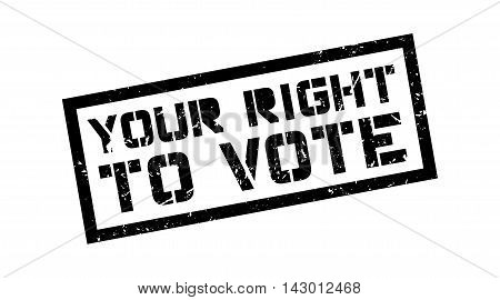 Your Right To Vote Rubber Stamp