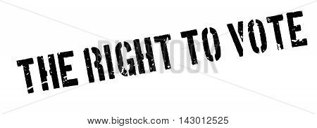 The Right To Vote Rubber Stamp