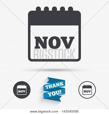 Calendar sign icon. November month symbol. Flat icons. Buttons with icons. Thank you ribbon. Vector
