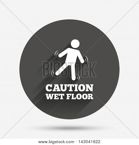 Caution wet floor sign icon. Human falling symbol. Circle flat button with shadow. Vector