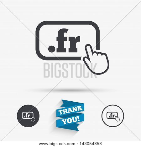 Domain FR sign icon. Top-level internet domain symbol with hand pointer. Flat icons. Buttons with icons. Thank you ribbon. Vector