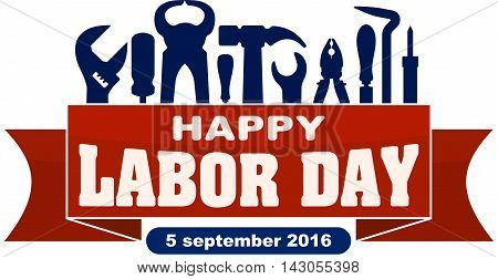 Happy Labor Day Celebrating Banner With Silhouettes Of Workers Tools: Hammer, Screwdriver, Pliers, F
