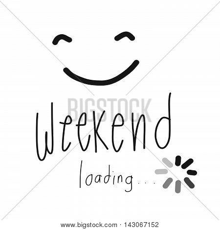 weekend loading and smile illustration on white background