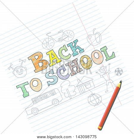 Welcome back to school card with kid sketches on notebook. Digital vector image