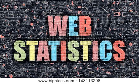 Web Statistics - Multicolor Concept on Dark Brick Wall Background with Doodle Icons Around. Modern Illustration with Elements of Doodle Style. Web Statistics on Dark Wall.