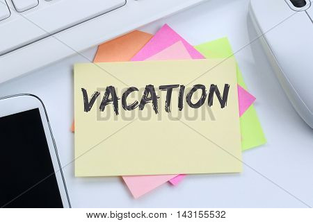 Vacation Holiday Holidays Relax Relaxed Break Free Time Desk