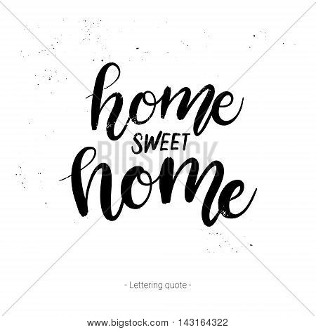 Hand Drawn Vector Calligraphic Phrase. Home Sweet Home. Modern Calligraphy. Perfect For Lettering Po