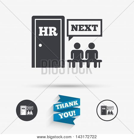 Human resources sign icon. Queue at the HR door symbol. Workforce of business organization. Flat icons. Buttons with icons. Thank you ribbon. Vector
