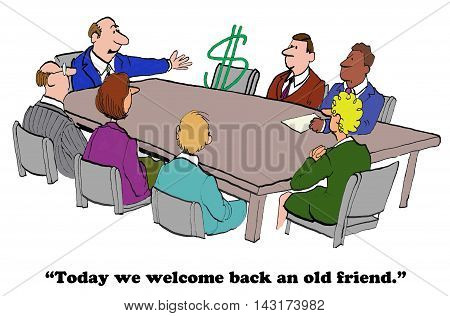 Business cartoon showing a dollar sign as a member of the meeting.