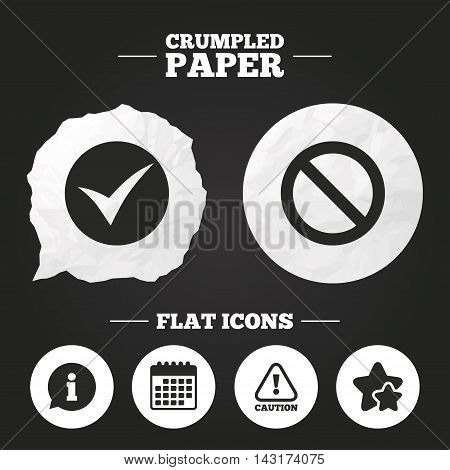 Crumpled paper speech bubble. Information icons. Stop prohibition and attention caution signs. Approved check mark symbol. Paper button. Vector