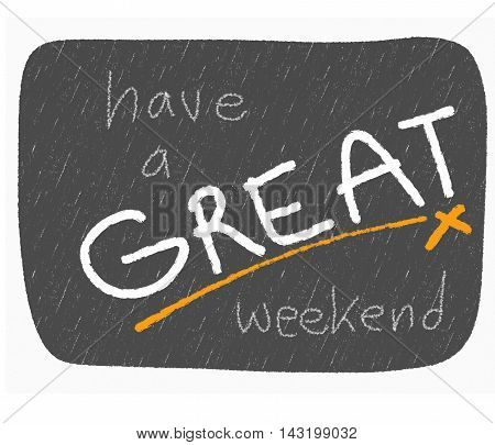 Have a great weekend writing word on white background