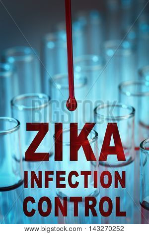 Zika virus danger concept. Text zika infection control with blood drop and test tubes, closeup.
