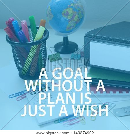 Motivation concept / A goal without a plan is just a wish motivational quote